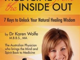 Medicine From The Inside Out By Dr. Karen Wolfe